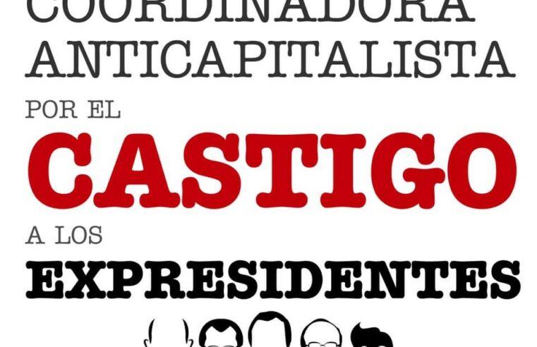 Pronunciamiento de la Coordinadora Anticapitalista por el Castigo a los Expresidentes